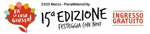 FA' LA COSA GIUSTA 2018 – MILANO – 23/24/25 MARZO