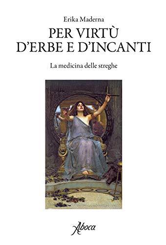 Letture Verdi 8 – Per virtù d'erbe e d'incanti